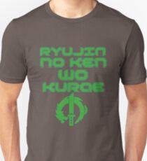 Ryujin no ken wa kurae! Unisex T-Shirt