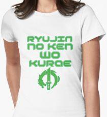Ryujin no ken wa kurae! Womens Fitted T-Shirt