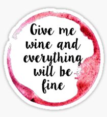 """Give Me Wine"" Sticker"