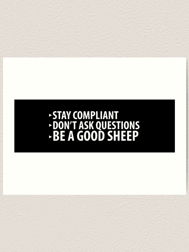 Alternate view of Stay Compliant, Don't Ask Questions, Be a Good Sheep Coronavirus covid anti mask Art Print
