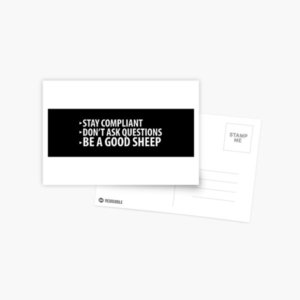 Stay Compliant, Don't Ask Questions, Be a Good Sheep Coronavirus covid anti mask Postcard