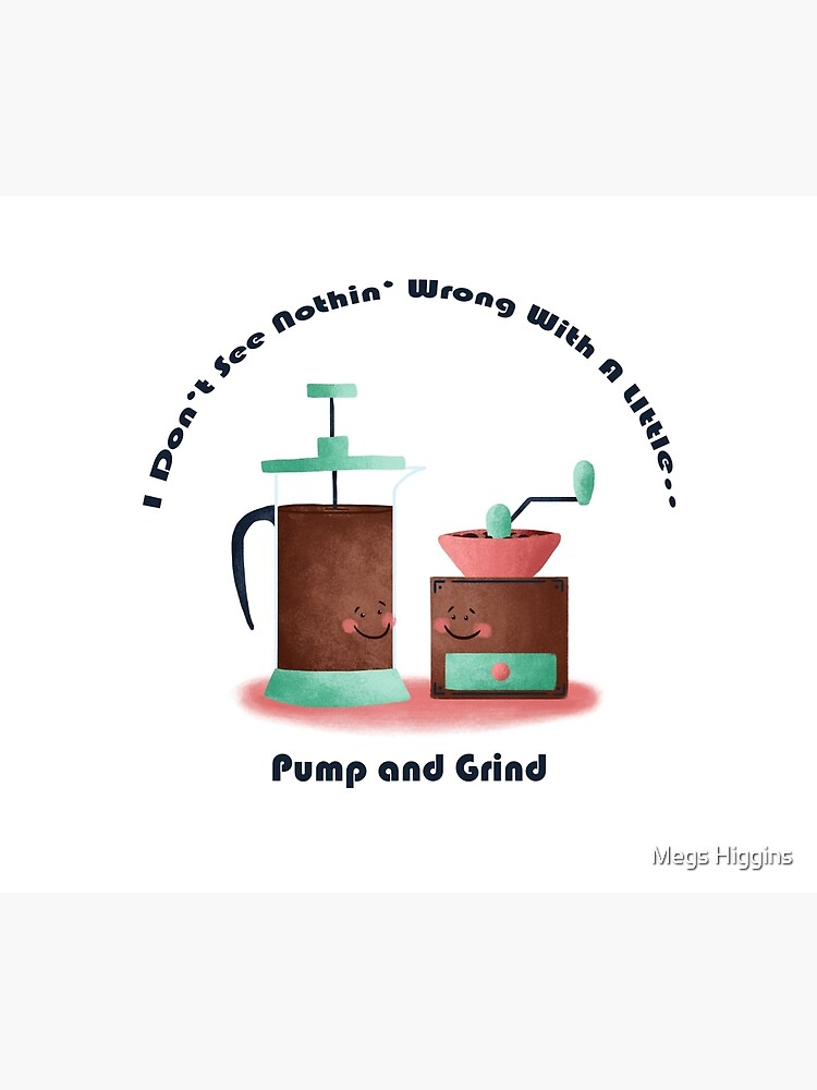Pump and Grind by megsneggs