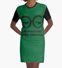 I'm overcome with emotion Graphic T-Shirt Dress