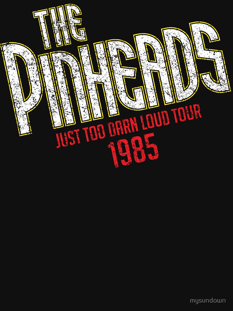 TShirtGifter presents: The Pinheads - Just Too Darn Loud Tour 1985 | Unisex T-Shirt
