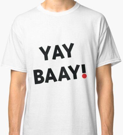 YAY BAAY (Black) Classic T-Shirt
