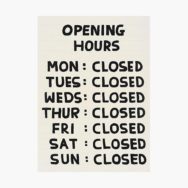 Opening Hours Closed Photographic Print