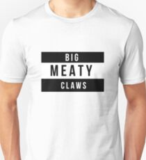 Big Meaty Claws T-Shirt
