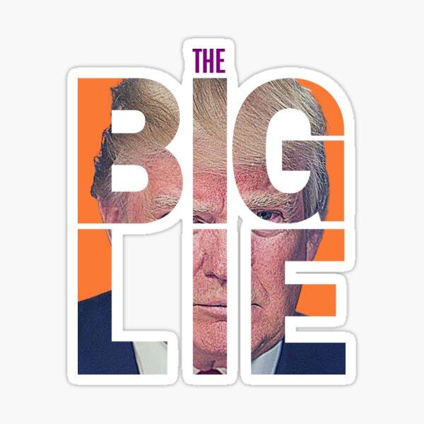 The Big Lie Sticker