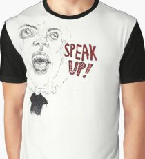 Speak up! Graphic T-Shirt