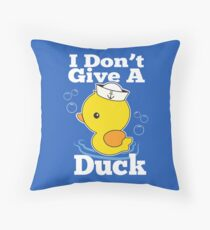 I Don't Give A Duck Throw Pillow