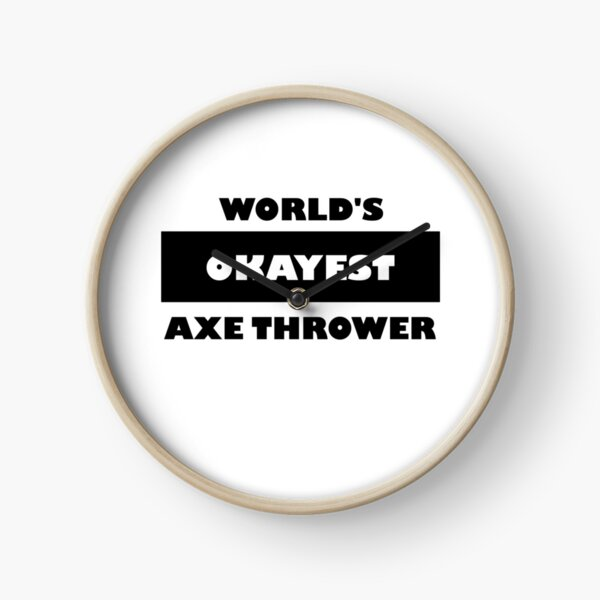 Axe throwing saying - funny World's okayest axe thrower black and white minimalist block typography Clock