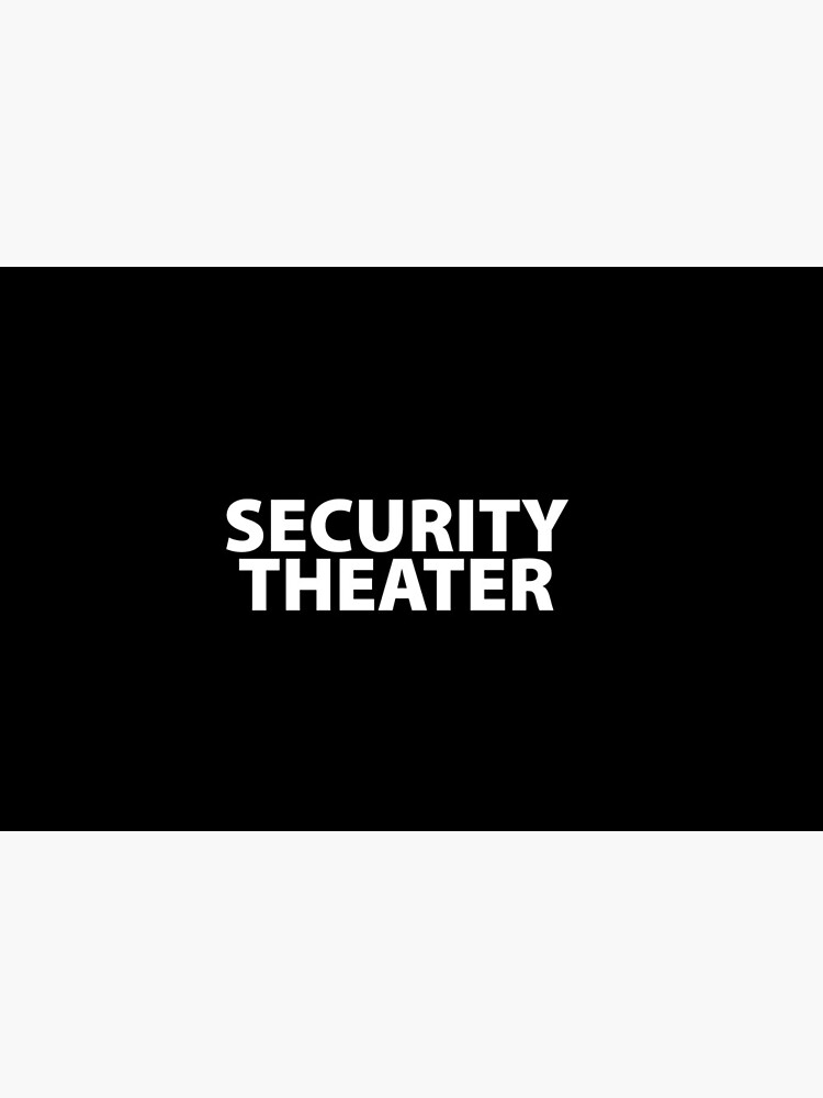 Security Theater Theatre Totalitarian 1984 Coronavirus covid anti mask covid19 Troll black pill sarcastic by question-it