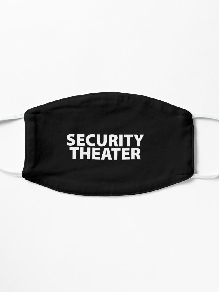 Alternate view of Security Theater Theatre Totalitarian 1984 Coronavirus covid anti mask covid19 Troll black pill sarcastic Mask