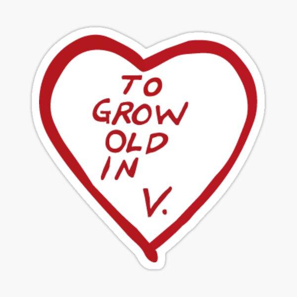 To grow old in sticker Vision Sticker