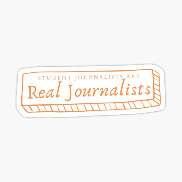 Student Journalists are Real Journalists Sticker