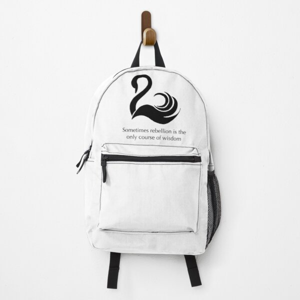 Sometimes Rebellion Is The Only Course Of Wisdom Quote Backpack