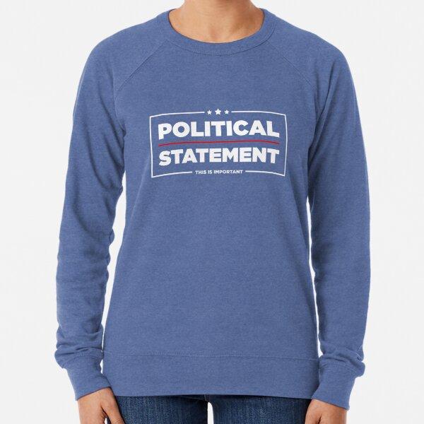 Political Statement | WHF Lightweight Sweatshirt
