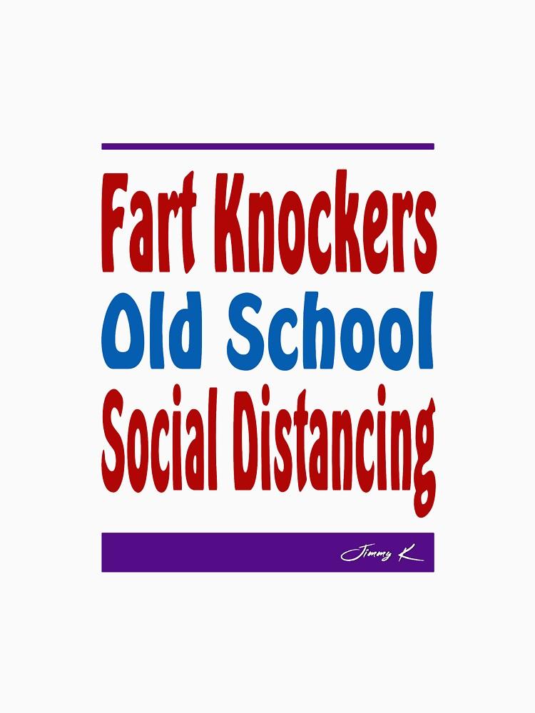 Frat Knockers - Old School Social Distancing by JimmyKMerch