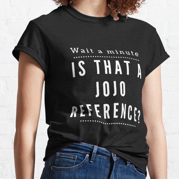 Référence de Jojo's Bizarre Adventure Meme T-shirt classique
