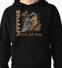 Braaap, Dirt All Day Pullover Hoodie