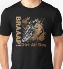 Braaap, Dirt All Day Unisex T-Shirt
