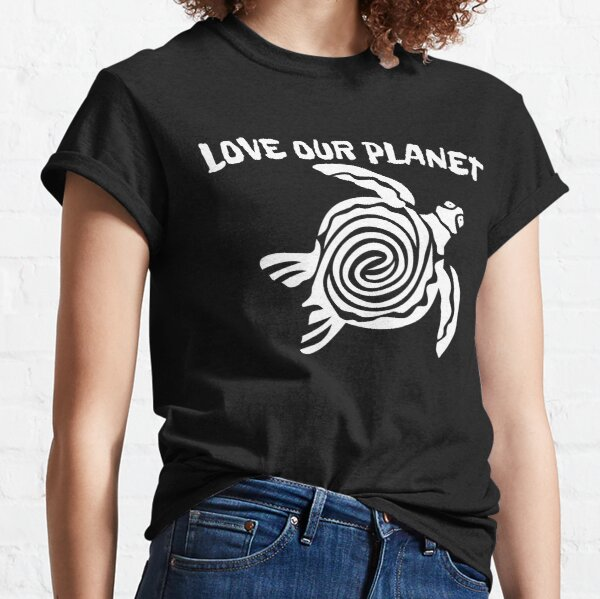 Love Our Planet Classic T-Shirt