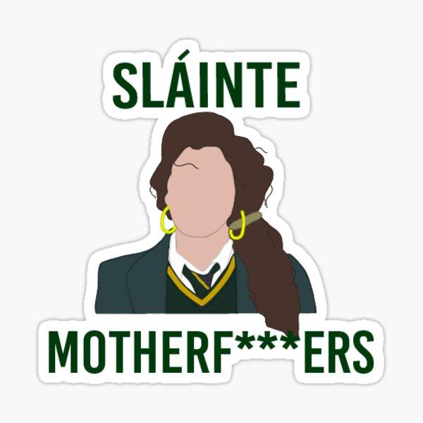 Derry Girls Slainte MF Sticker