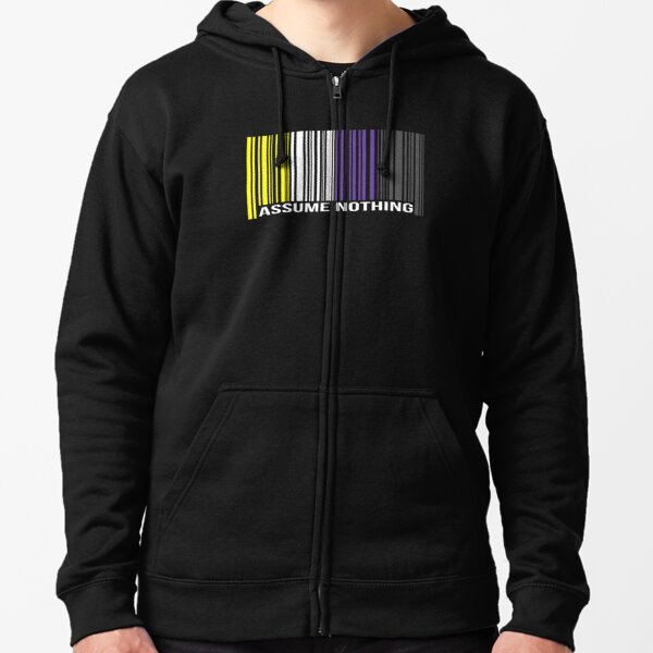 Assume Nothing Pro Non Binary Gender Equality Lgbt Apparel Zipped Hoodie