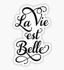 La vie est belle, life is beautiful Sticker