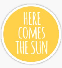 here comes the sun, word art, text design  Sticker