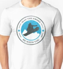 May the Frost Be With You - Snowboarder T-Shirt
