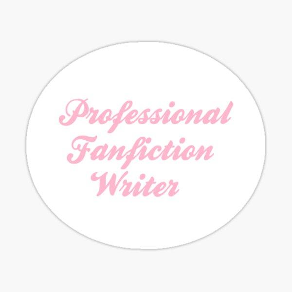 Professional Fanfiction Writer Sticker