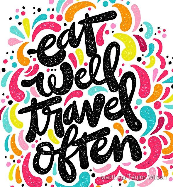 Eat & Travel by Matthew Taylor Wilson