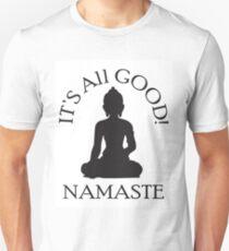 It's All Good! Namaste Unisex T-Shirt