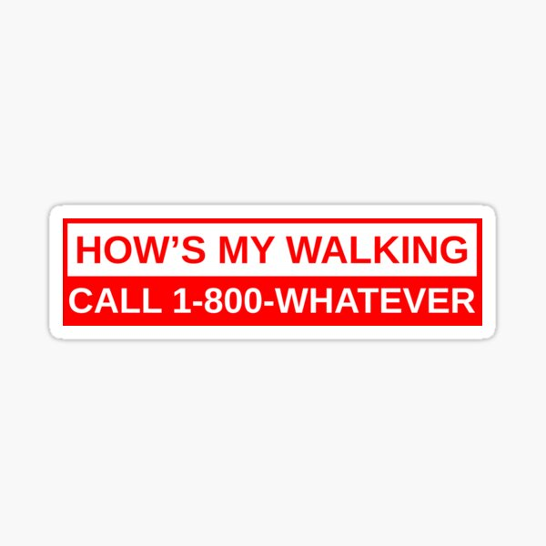 How's My Walking Sticker