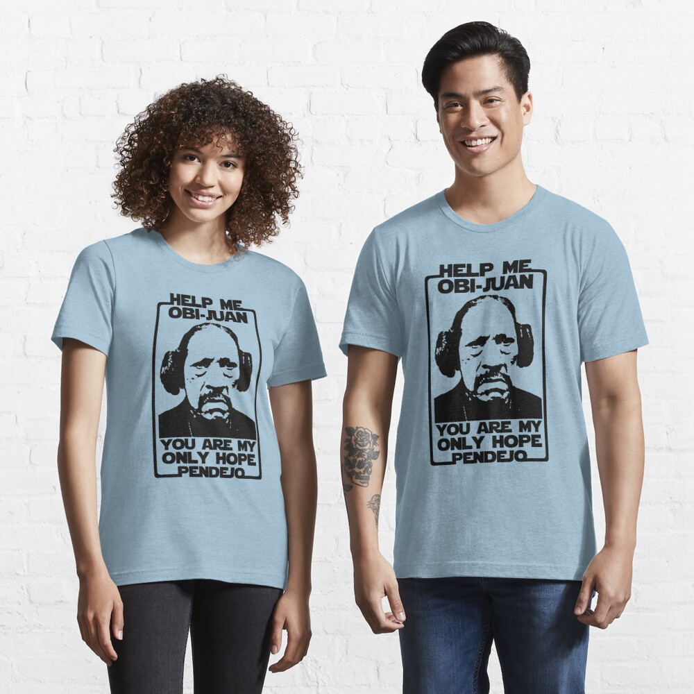 Help me Obi-Juan, you are my only hope pendejo Essential T-Shirt