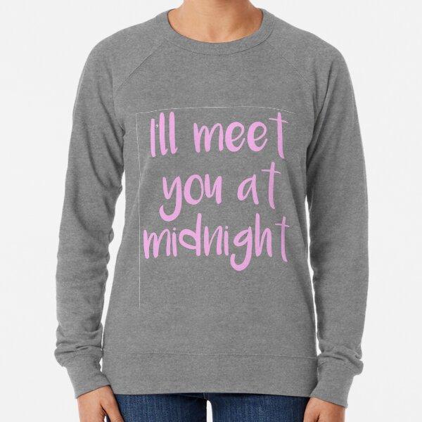 I'll meet you at midnight Lightweight Sweatshirt