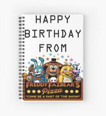 HAPPY BIRTHDAY  FROM FREDDY FAZBEAR'S PIZZA Spiral Notebook