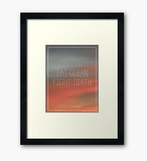 Eat Clean/ Fight Dirty Framed Print