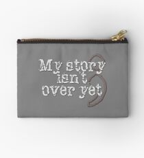 My Story Isn't Over Yet Studio Pouch