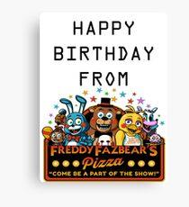 HAPPY BIRTHDAY  FROM FREDDY FAZBEAR'S PIZZA Canvas Print