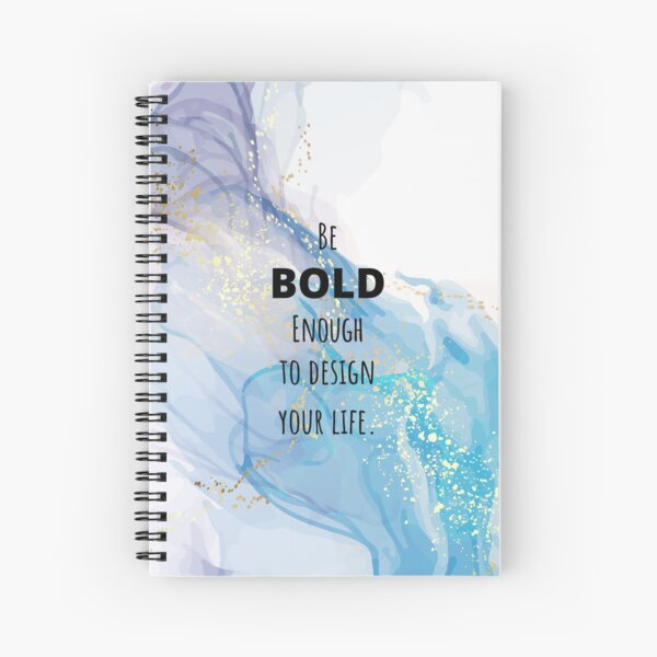 Be bold enough to design your life by Mel-Hun Spiral Notebook