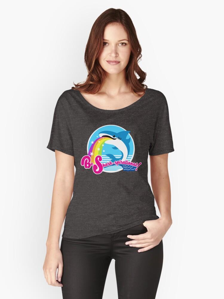 Be Shark-spirational! Women's Relaxed Fit T-Shirt Front