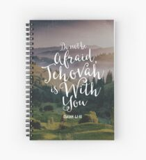 Do Not Be Afraid, Jehovah Is With You Spiral Notebook