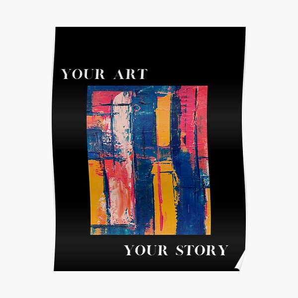 Your Art Your Story Poster