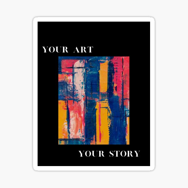Your Art Your Story Sticker