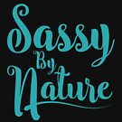 Sassy By Nature by EthosWear