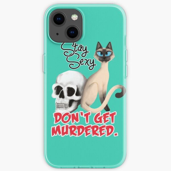 Stay Sexy. Don't get murdered. iPhone Soft Case