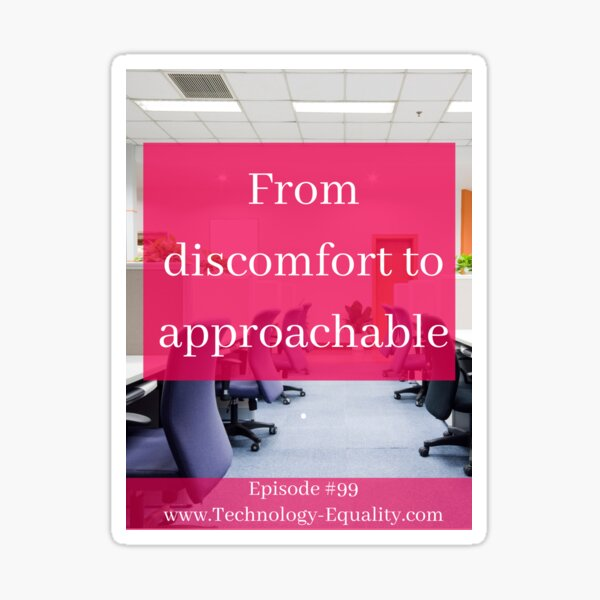 From discomfort to approachable. Episode #99 Sticker