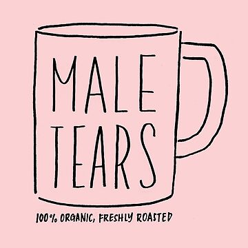 Male Tears by artofescapism